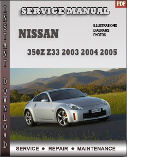 2003 2004 2005 nissan 350z z33 service repair manual. Black Bedroom Furniture Sets. Home Design Ideas