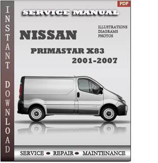 20012007 Nissan    Primastar    X83 Series Service Repair Manual