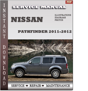 2011 2012 Nissan Pathfinder repair manual pdf download